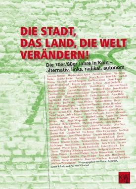 Buch Cover></p> <p>Die Stadt, das Land, die Welt verändern! Die 70er/80er Jahre in Köln - alternativ, links, radikal, autonom</p> <p>ISBN: <a href=